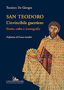 San Teodoro. L'invincibile guerriero