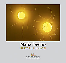 Maria Savino. Percorsi luminosi