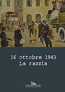 16 ottobre 1943. La razzia