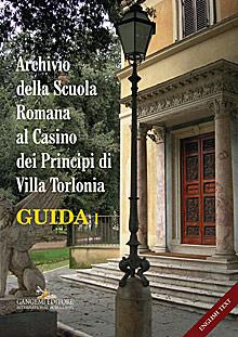 Archivio della Scuola Romana al Casino dei Principi di Villa Torlonia. Guida 1