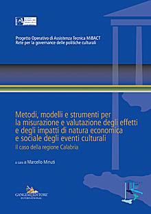 Metodi, modelli e strumenti per la misurazione e valutazione degli effetti e degli impatti di natura economica e sociale degli eventi culturali