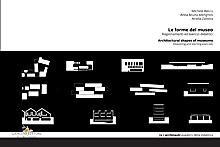 Le forme del museo - Architectural shapes of museums