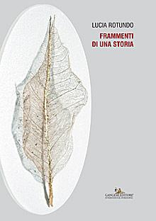 Lucia Rotundo. Frammenti di una storia