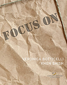 Focus on Veronica Botticelli e Khen Shish