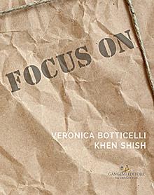 Focus on Veronica Botticelli e Khen Shish