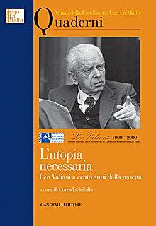 L'utopia necessaria. Leo Valiani a cento anni dalla nascita
