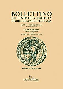 Bollettino del Centro di Studi per la Storia dell'Architettura n. 45-52. Anni 2008-2015