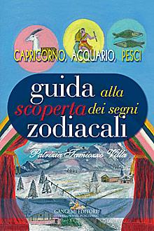 Guida alla scoperta dei segni zodiacali - Capricorno, Acquario, Pesci
