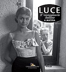 Luce. Fotografie storiche dall'archivio 1927-56 – Matera