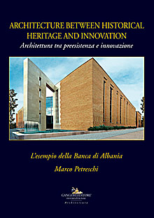 Architecture between historical heritage and innovation - Architettura tra preesistenza e innovazione
