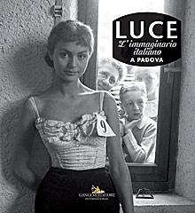 Luce. Fotografie storiche dall'archivio –Padova