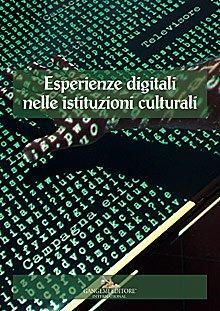 Esperienze digitali nelle istituzioni culturali