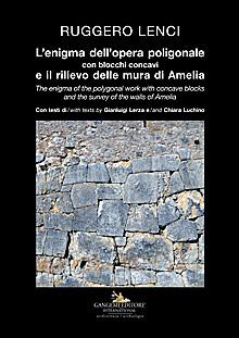 L'enigma dell'opera poligonale con blocchi concavi e il rilievo delle mura di Amelia - The enigma of the polygonal work with concave blocks and the survey of the walls of Amelia