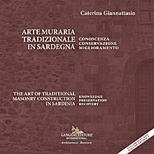 Arte muraria tradizionale in Sardegna / The art of traditional masonry construction in Sardinia