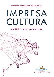 Impresa Cultura. Politiche, reti, competenze