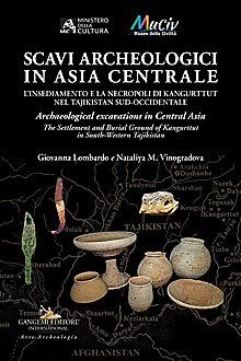 Scavi archeologici in Asia Centrale / Archaeological excavations in Central Asia