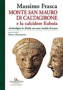 Monte San Mauro di Caltagirone e la calcidese Euboia