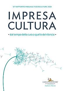 Impresa Cultura. Dal tempo della cura a quello del rilancio