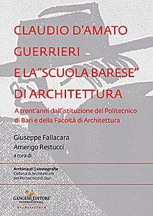 """Claudio D'Amato Guerrieri e la """"scuola barese"""" di architettura"""