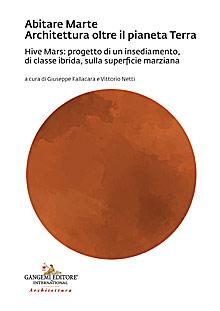 Abitare Marte. Architettura oltre il pianeta Terra