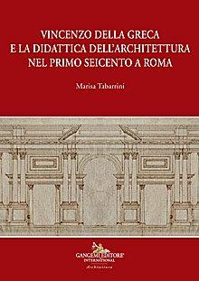 Vincenzo della Greca e la didattica dell'architettura nel primo Seicento a Roma
