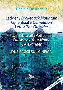 Ledger e Brokeback Mountain, Gyllenhaal e Demolition, Leto e The Outsider / Dal Libro alla Pellicola: Call Me by Your Name e Alexander
