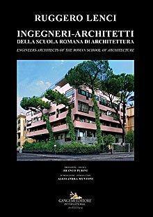 Ingegneri-Architetti della scuola romana di architettura / Engineers-Architects of the roman school of architecture