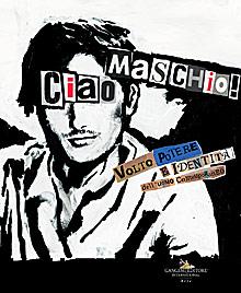 «Ciao Maschio»
