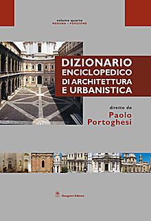 Dizionario Enciclopedico di Architettura e Urbanistica - Volume IV