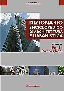 Dizionario Enciclopedico di Architettura e Urbanistica - Volume VI